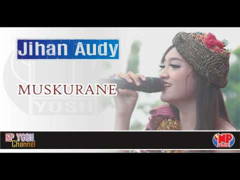 MUSKURANE - JIHAN AUDY