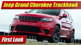 2018 Jeep Grand Cherokee Trackhawk: First Look