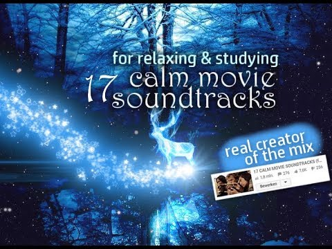 17 CALM MOVIE SOUNDTRACKS for relaxing or studying UNBLOCKED