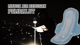 Download Video Pembalut Kok Buat Mabuk? MP3 3GP MP4