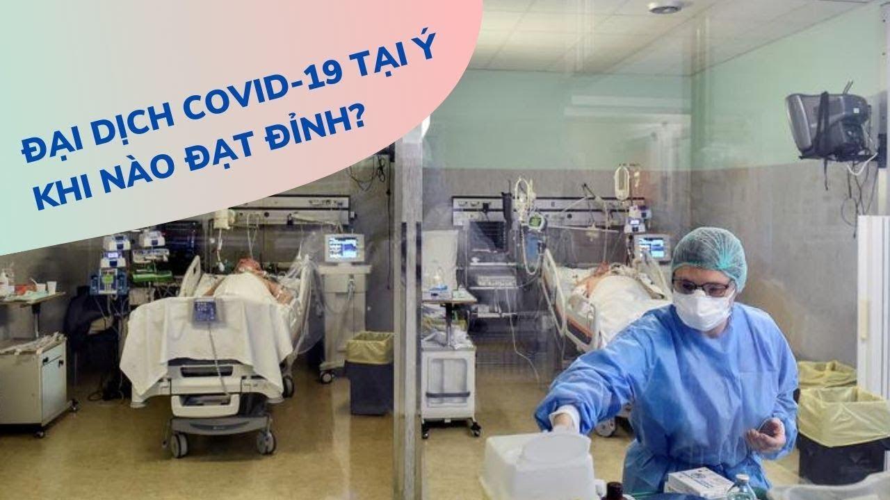 Đại dịch Covid-19 tại Ý khi nào mới đạt đỉnh?