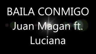 Baila Conmigo S - Juan Magan Ft. Luciana