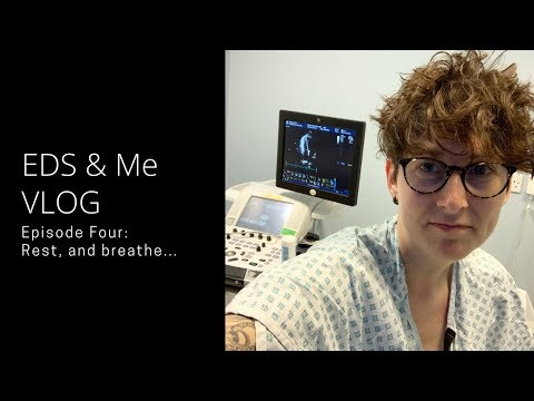 EDS & Me VLOG - Episode Four: Rest, and breathe