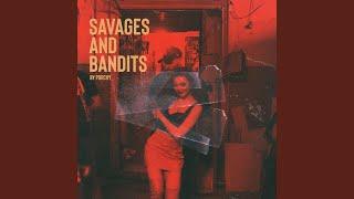 Savages and Bandits
