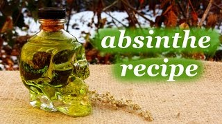 How To Make Absinthe, Homemade Alcoholic Drink