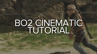 BO2 CINEMATIC TUTORIAL.