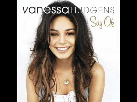 Vanessa Hudgens - Say OK (Audio)