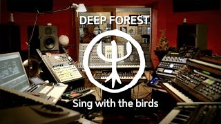 Deep Forest EVO DEVO Sing with the birds