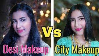 Desi Makeup Look Vs City Makeup Look ||  Who Is The Best?