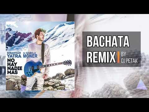 Sebastian Yatra Isabela Moner - Me Only One No Hay Nadie Mas Bachata Remix by DJ Petak