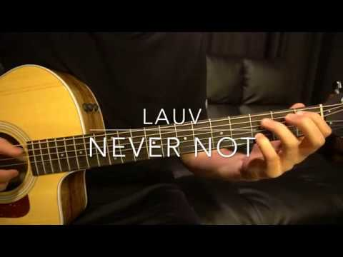 Never Not // Lauv // Easy Guitar Lesson (W/Tabs!)