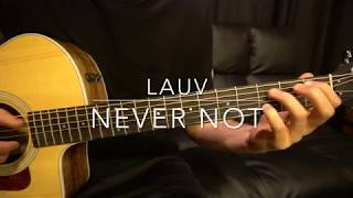 Lauv // Never Not // Easy Guitar Lesson (W/Tabs!)