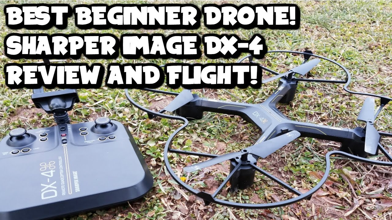 Best Beginner Drone Sharper Image Dx 4 Reviewflight Youtube