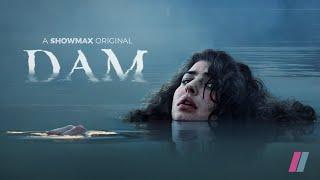 DAM | Official Trailer | Psychological Thriller | Showmax Original
