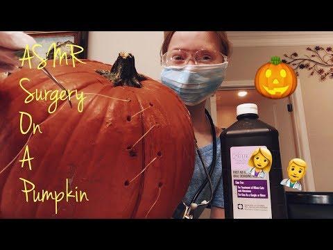 ASMR~ Doing Surg On A Pumpkin Roleplay  👨⚕️🎃👩⚕️