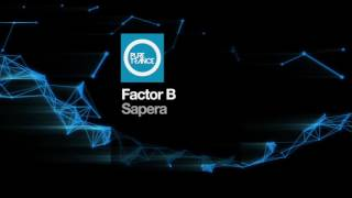 Factor B - Sapera [Pure Trance Recordings]
