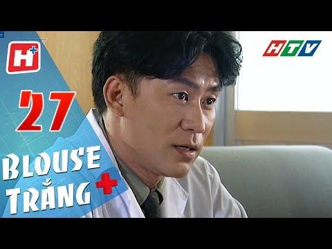 Blouse Trắng - Tập 27 | HTV Phim Tình Cảm Việt Nam Hay Nhất 2018