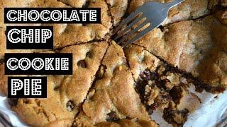 Chocolate Chip Cookie Pie  VEGAN & DELICIOUS