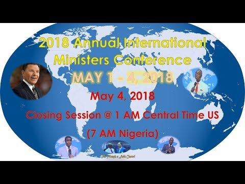 International Ministers Conference, [Impartation/Closing Session] May 4, 2018