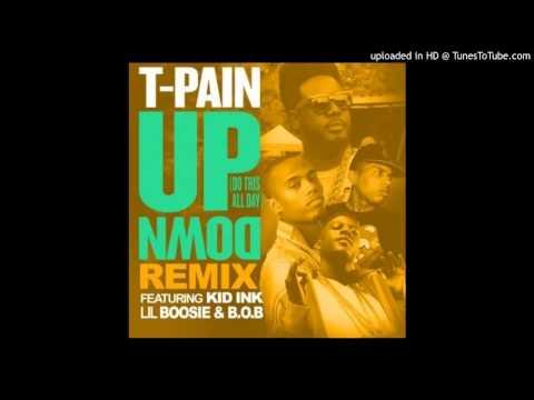 T-Pain - Up Down (Remix) ft. Kid Ink, Lil Boosie & B.o.B [LYRICS]