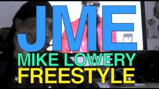 JME - MIKE LOWERY FREESTYLE