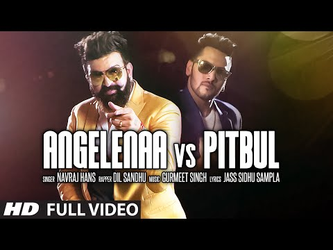 ANGELINAA VS PITBUL Video Song | NAVRAJ HANS, DIL SANDHU | Latest Punjabi Song