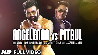 ANGELINAA VS PITBUL Video Song | NAVRAJ HANS, DIL SANDHU | Latest Punjabi Song