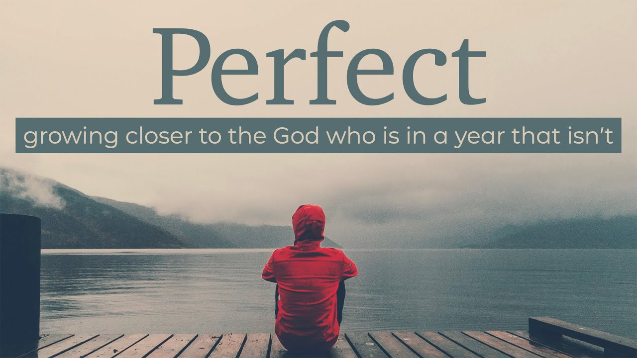 Perfect: Resurrection & the Life