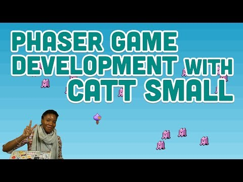 Guest Tutorial #8: Phaser Game Development with Catt Small