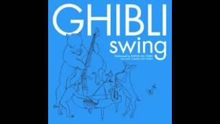 Ghibli Swing - 04. いつも何度でも (Itsumo Nando Demo)