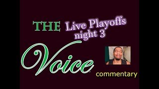 The Voice 2018 Playoffs, night 3 (commentary) TeamAdam, TeamKelly, and Eliminations