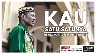 Kau Satu Satunya 2019 - Ustaz Manis feat Amir Ukays (Official Music Video)