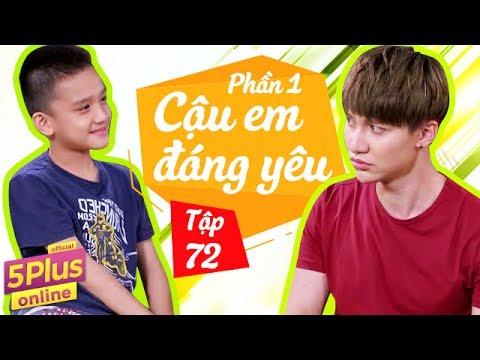 5Plus Online   Tập 72   Cậu Em Đáng Yêu (Phần 1)   Phim Hài Mới Nhất Việt Nam 2017