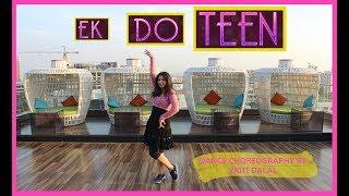 Ek do teen| Baaghi 2|Dance choreography| Vriti Dalal