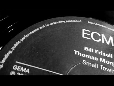 Bill Frisell & Thomas Morgan – Small Town