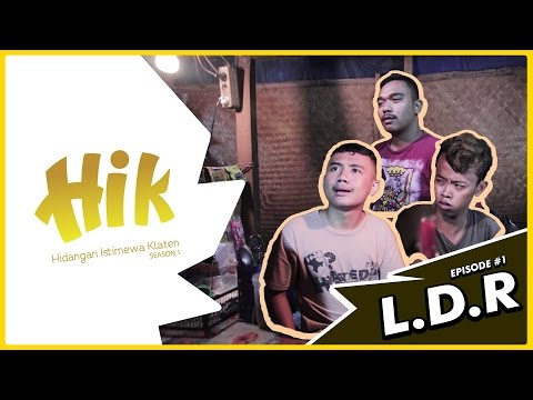 "HIK (Hidangan Istimewa Klaten) THE SERIES: Eps.1 ""LDR"""