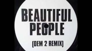 Beautiful People - Dem 2 Remix