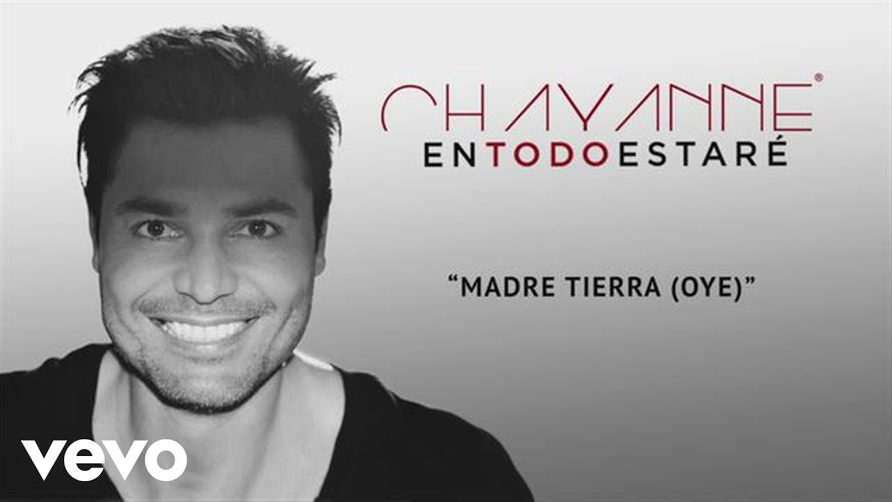 Chayanne Madre Tierra Oye Audio Youtube