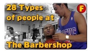 4YallEntertainment -  28 Types of People at the Barber Shop