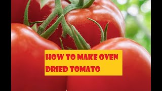 How To Make Oven- Dried Tomato?? Very easy!! # 185