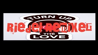 Turn up the love Far East Movement  Remix 2021 (Riedel-Remixer)