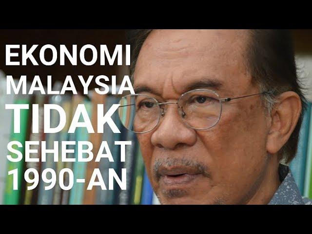 Ekonomi Malaysia Tidak Lagi Sehebat 1990an