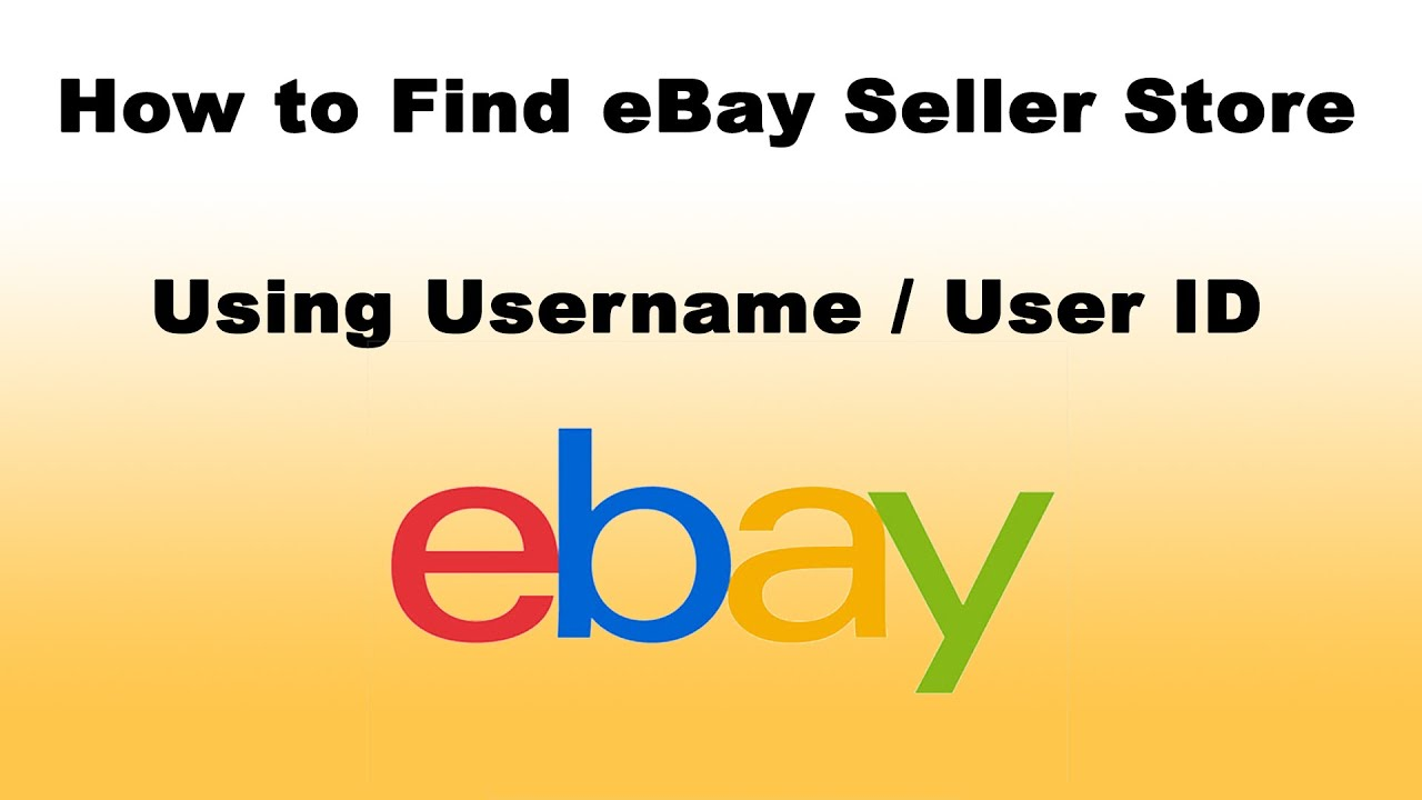 How To Find Ebay Seller Store Using Username User Id Youtube