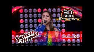The Voice of Nepal - S1 E02 (Blind Audition)
