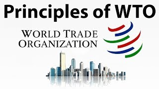 Principles of World Trade Organisation (WTO) - Know everything about MFN, GATS & NTP for all exams