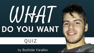 WHAT DO YOU WANT ?? - REALLY ?? (YES YOU!)