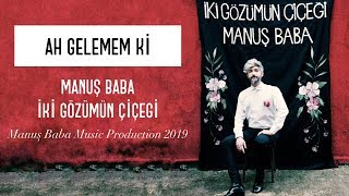 Ah Gelemem Ki | Manuş Baba (Official Audio)