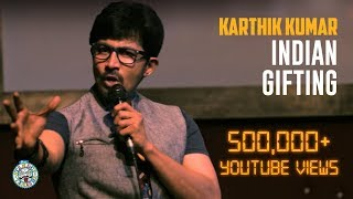 Indian Gifting - Standup Comedy Video by Karthik Kumar