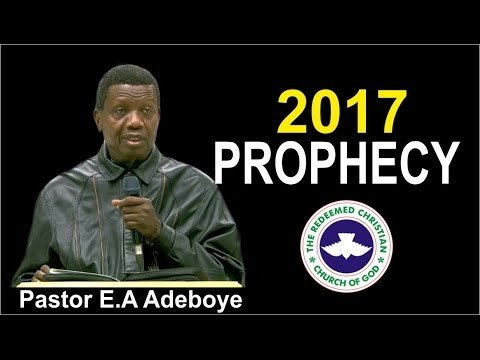 Pastor E.A Adeboye PROPHECY For Year 2017