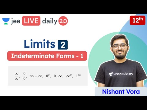 JEE: Limits L2 | Indeterminate Forms | Class 12 | Unacademy JEE | JEE Maths | Nishant Sir